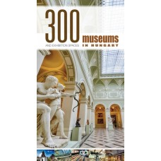 300 Museums and Exhibition Spaces in Hungary     11.95 + 0.95 Royal Mail
