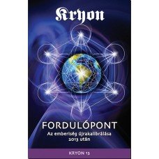KRYON 13: Fordulópont    10.95 + 1.95 Royal Mail