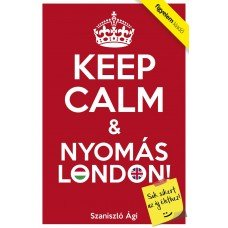 Keep Calm & Nyomás London!    9.95 + 1.95 Royal Mail