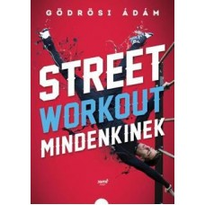 Street workout mindenkinek    13.95 + 0.95 Royal Mail