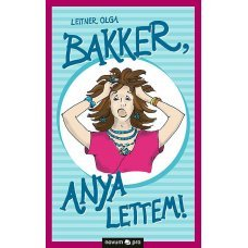 Bakker, anya lettem!    14.95 + 1.95 Royal Mail